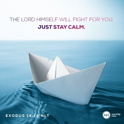 The Lord himseld will fight for you. Just stay calm. Exodus 14:14 NLT